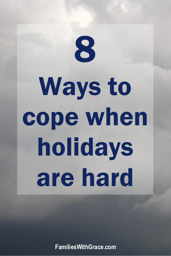 8 ways to cope when holidays are hard