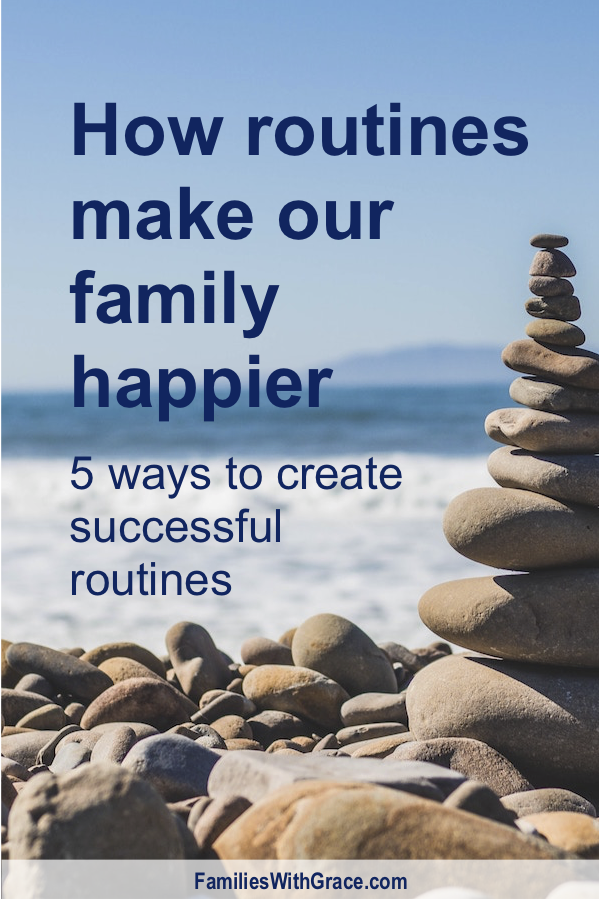 Research shows that routines are beneficial to children. These five tips will help you successfully create effective routines for your family! #routines #parenting #ParentingTips #Moms #MomLife #MomBlog