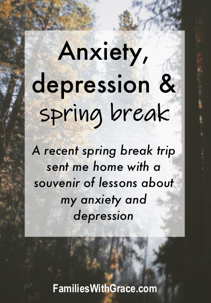 Anxiety, depression and spring break