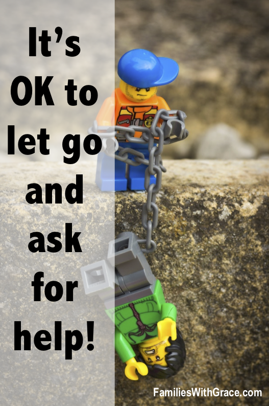 It's OK to let go and ask for help!