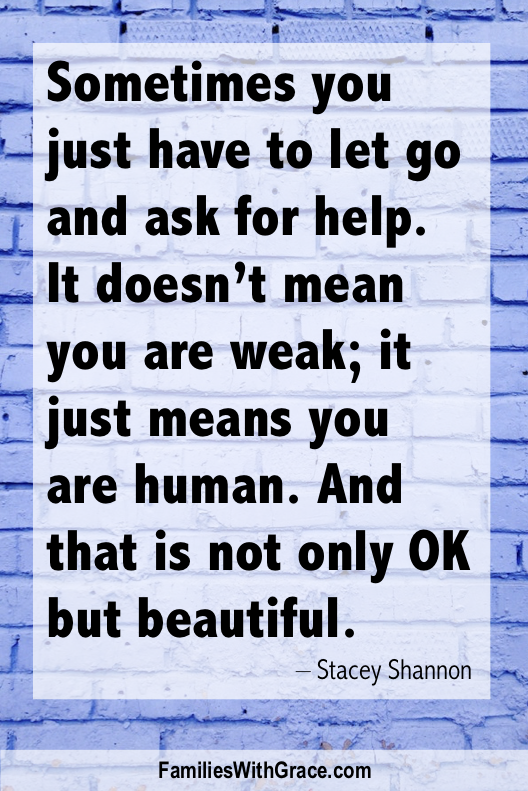 It\'s OK to let go and ask for help!