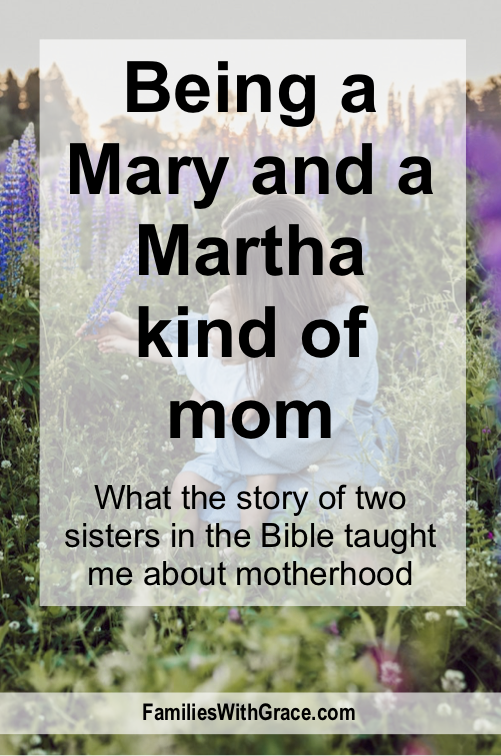 Being a Mary and a Martha kind of mom
