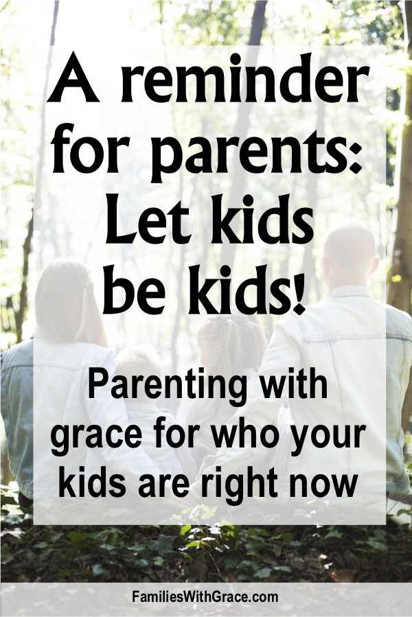 A reminder for parents: Let kids be kids!