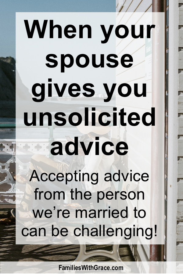 When your spouse gives you unsolicited advice