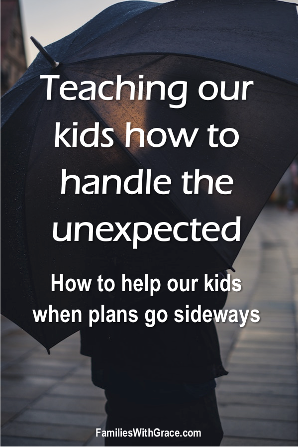 Teaching our kids how to handle the unexpected