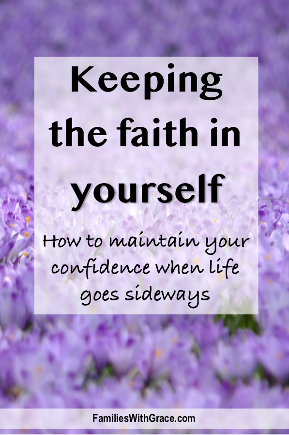 Keeping the faith in yourself