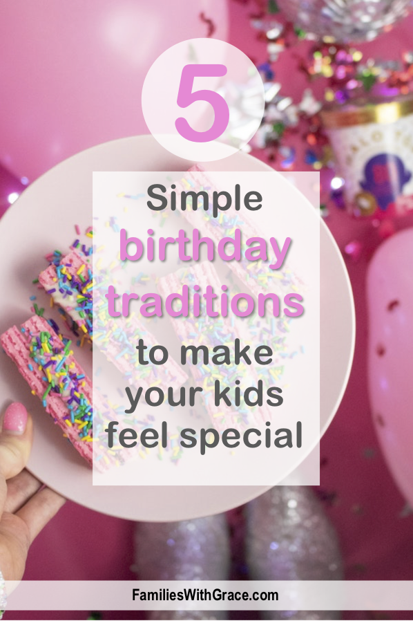 5 simple birthday traditions to make your kids feel special