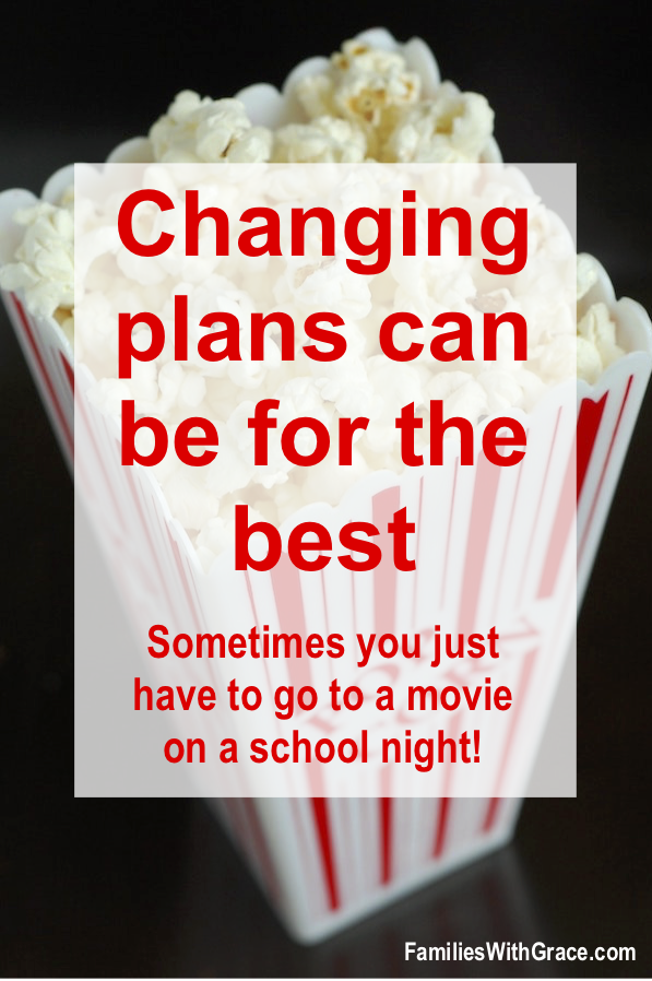 Changing plans can be for the best
