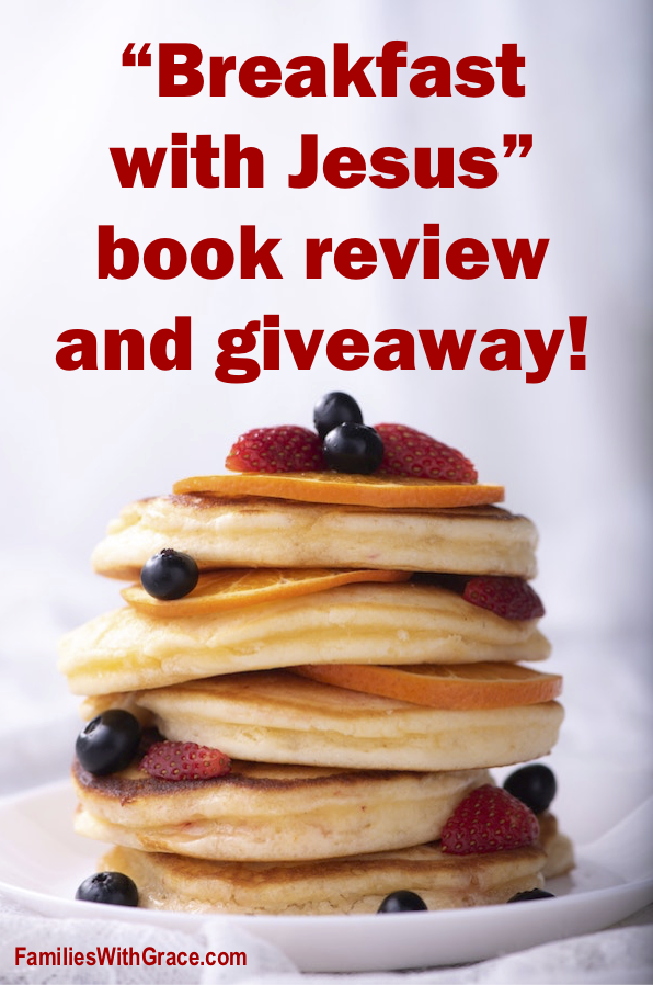 """""""Breakfast with Jesus"""" book review and giveaway!"""