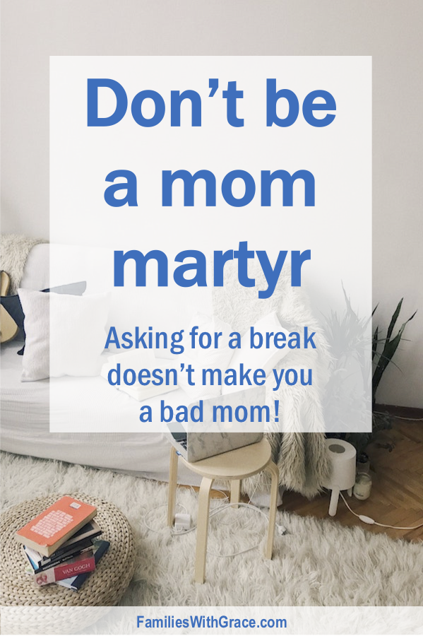 Don't be a mom martyr