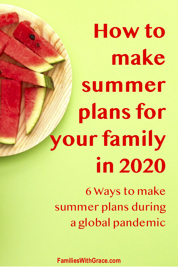 How to make summer plans for your family in 2020