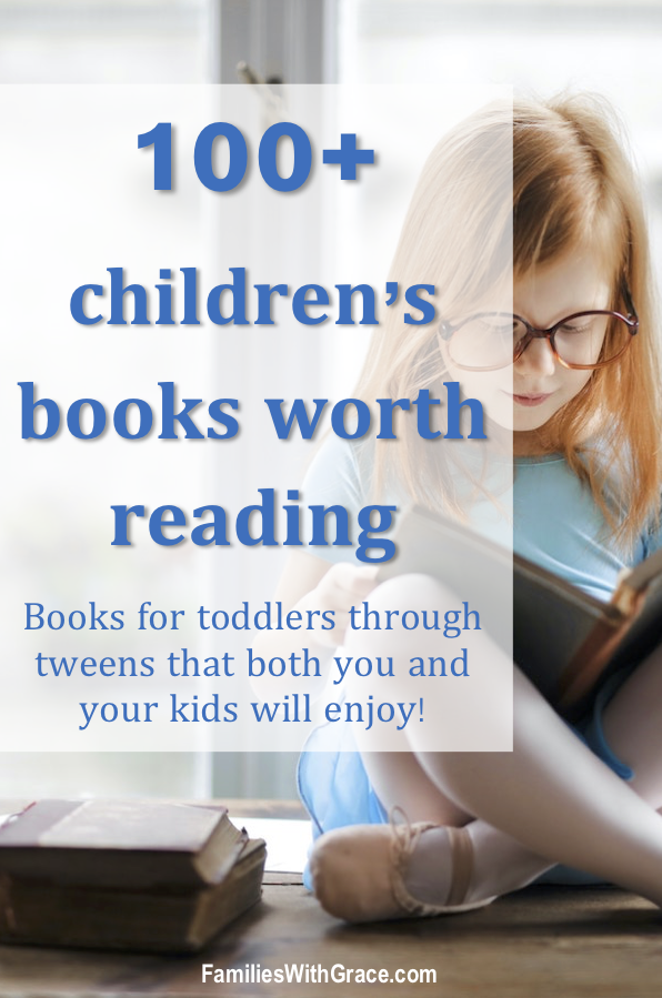 A list of great book options for toddlers through tweens that both you and your kids will love! It's the list you need to save to use over and over! #books #reading #childrensbooks #kidsbooks #summerreading #bedtimereading