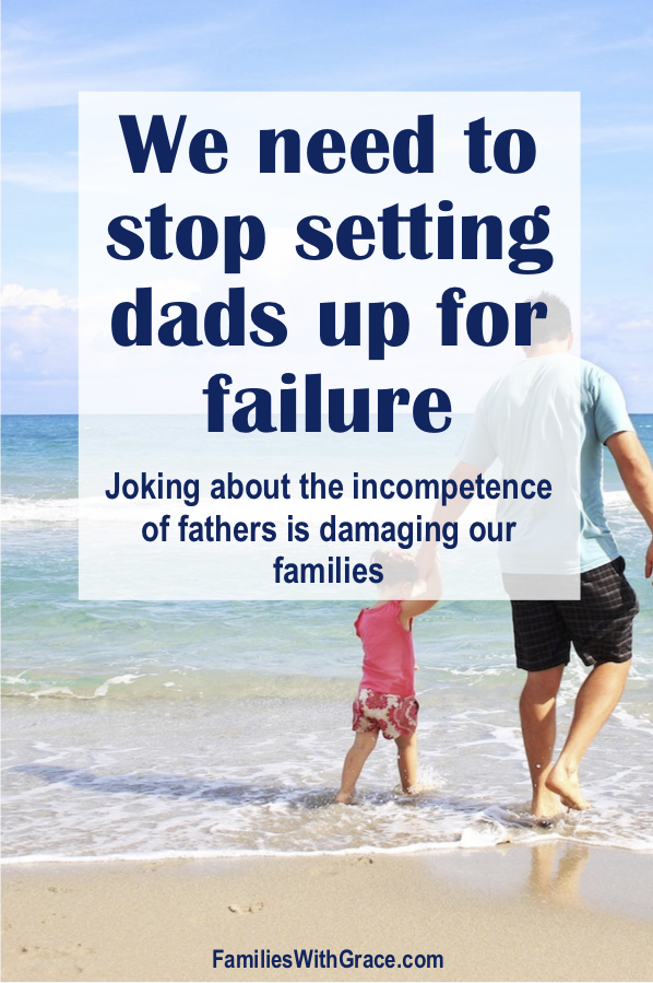 Stop setting dads up for failure