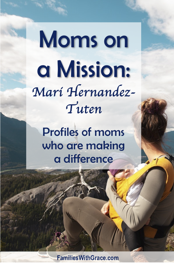 Moms on a Mission: Mari Hernandez-Tuten