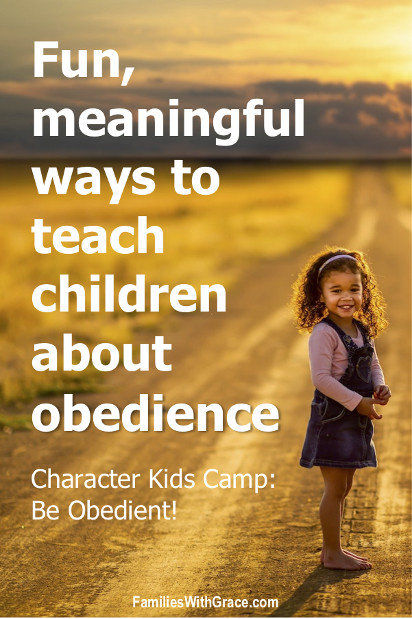 Fun, meaningful ways to teach children about obedience