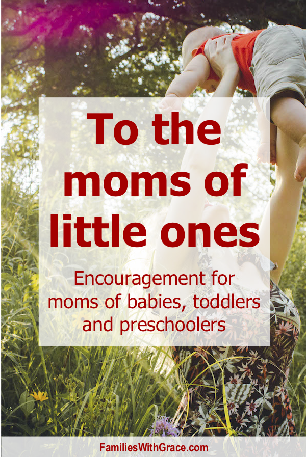 To the moms of little ones