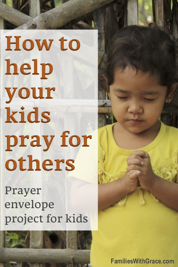 How to help your kids pray for others