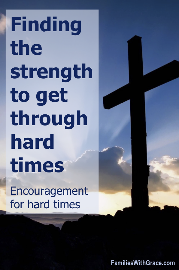 Finding the strength to get through hard times