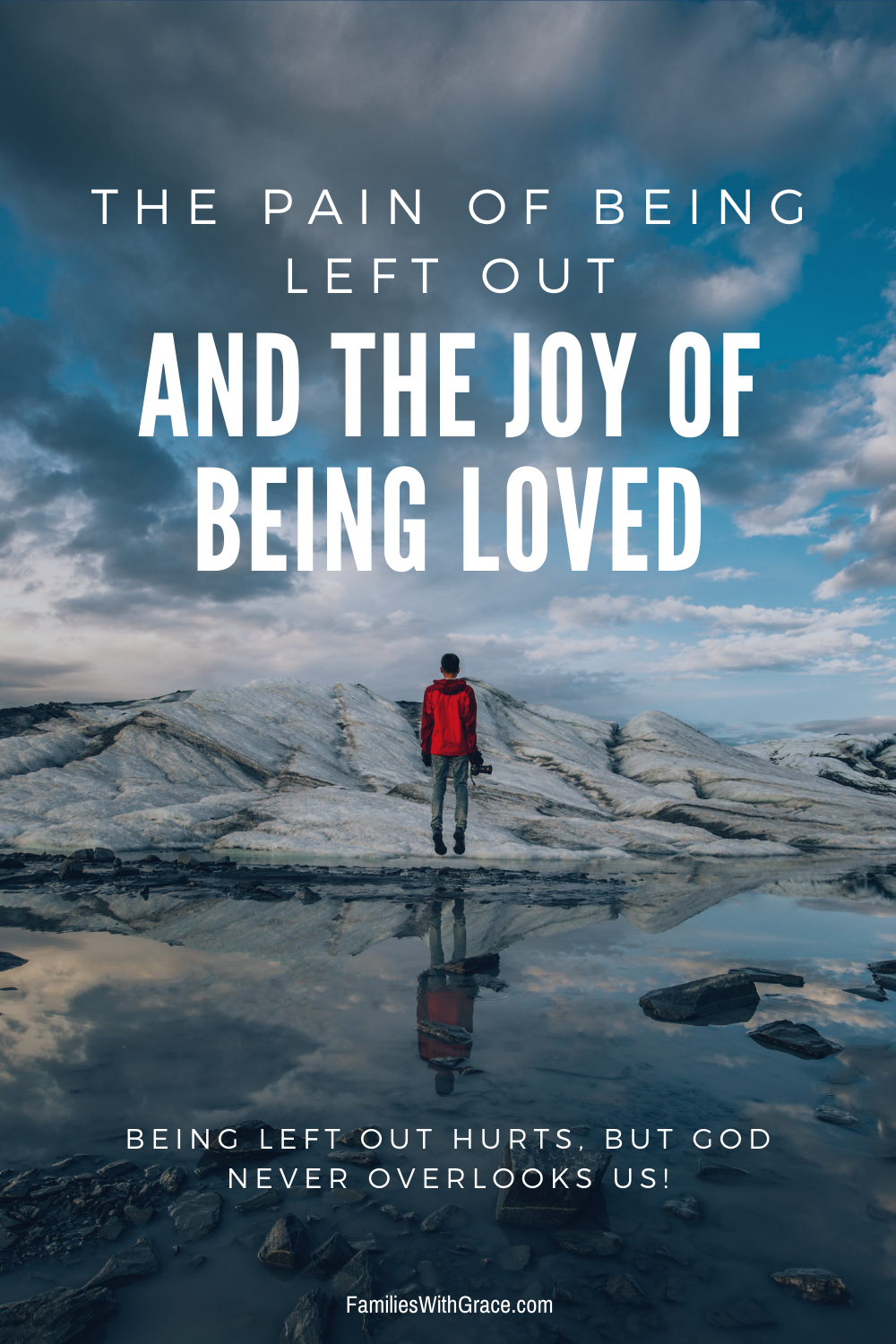 The pain of being left out and the joy of being loved