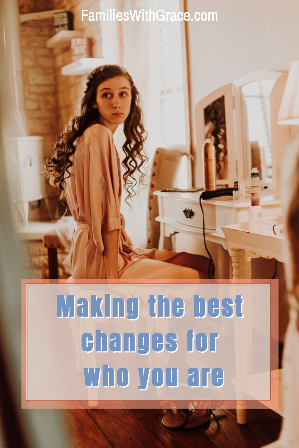 Making the best changes for who you are