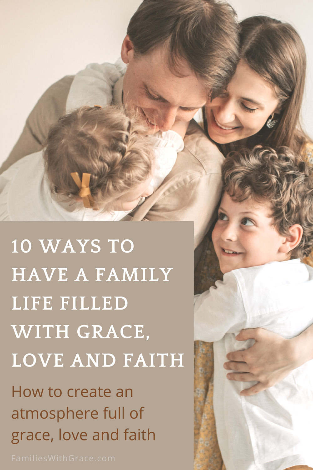 10 Ways to have a family life filled with grace, love and faith