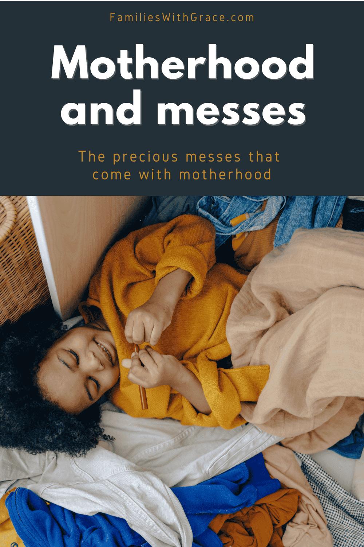 Motherhood and messes