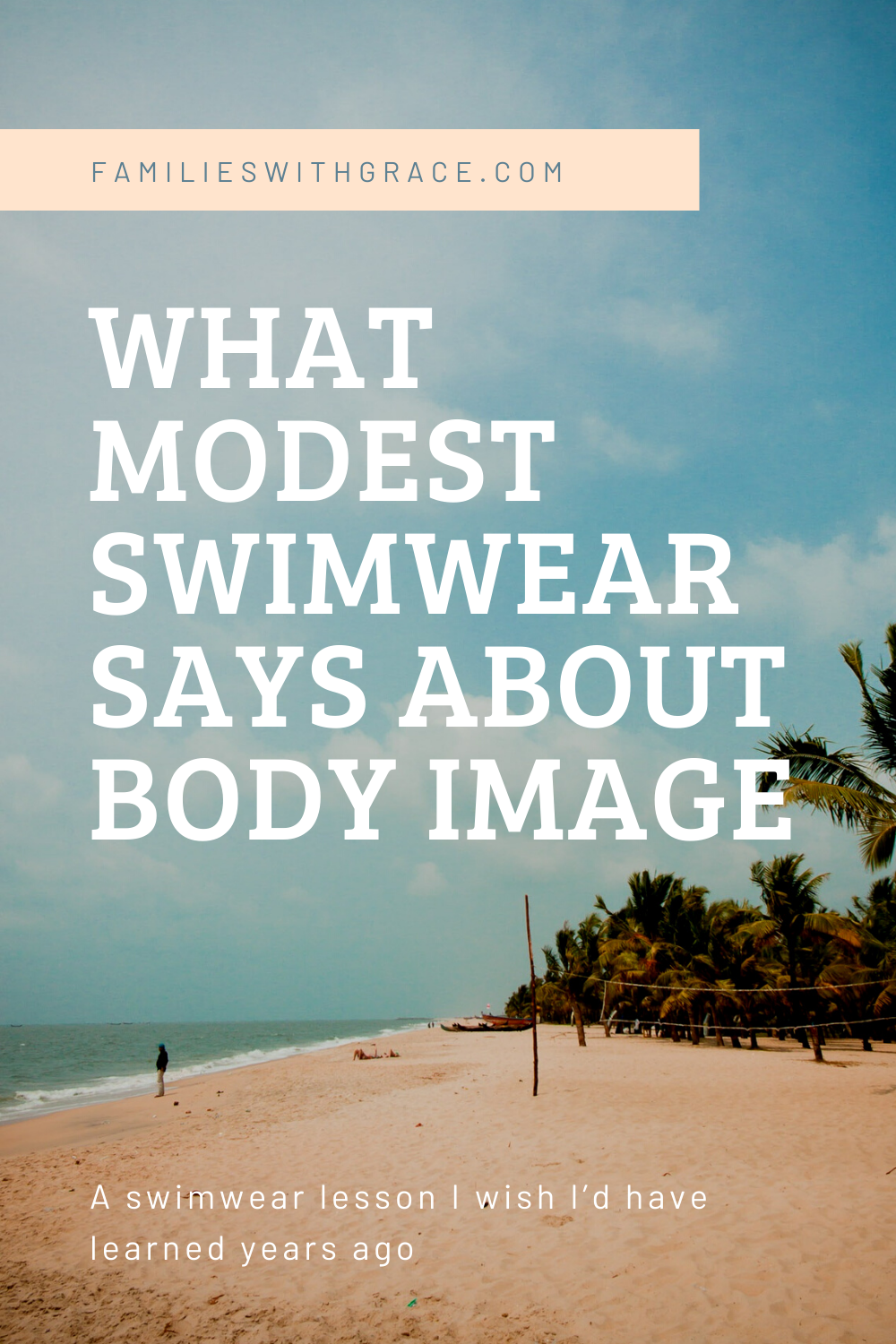 What modest swimwear says about my body image