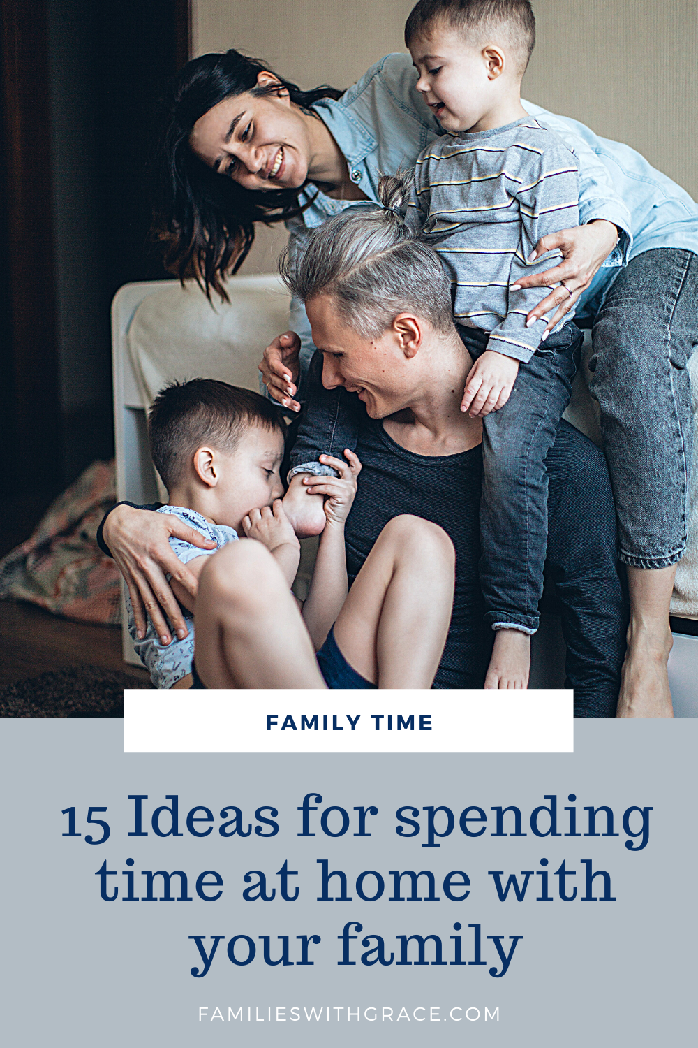 15 Ideas for spending time at home with your family