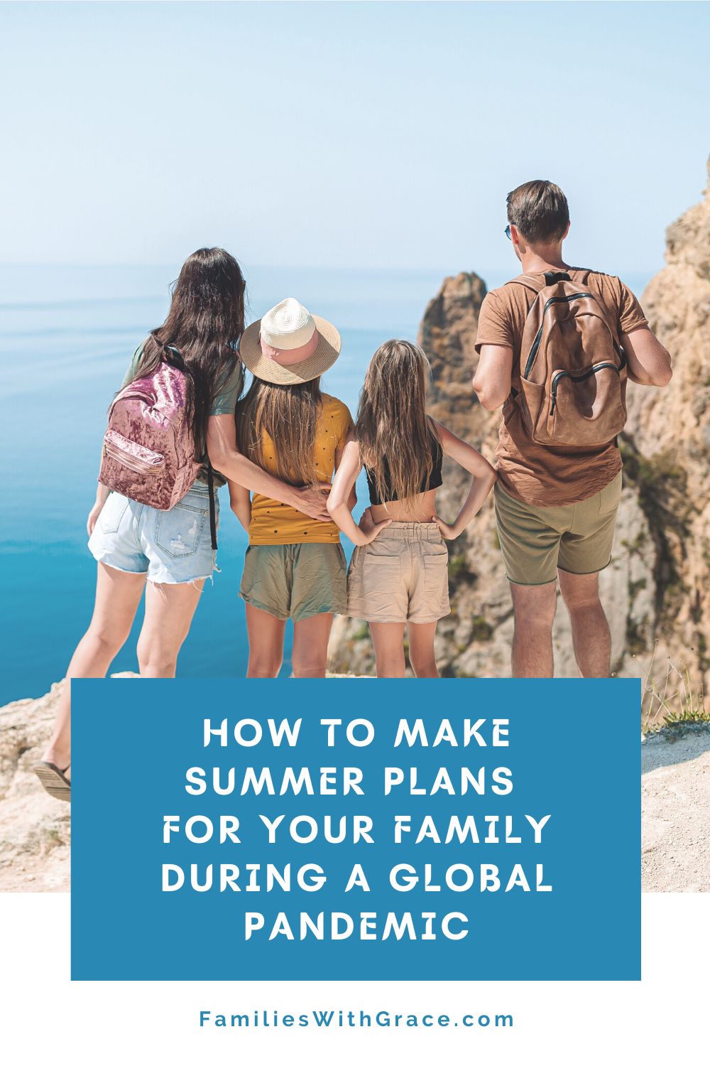 How to make summer plans for your family during a pandemic